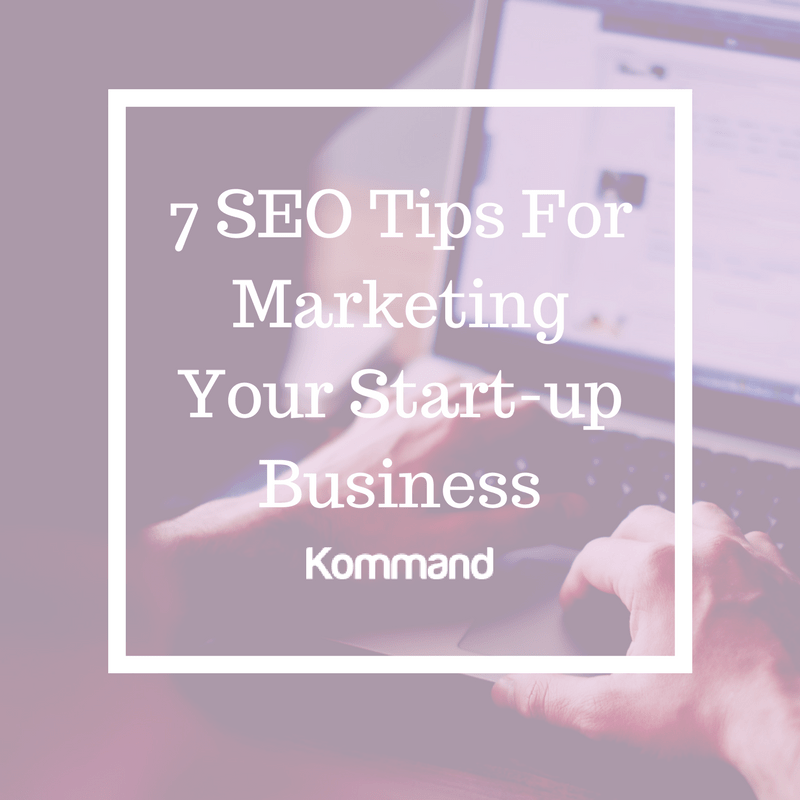 7 SEO Tips For Marketing Your Start-up Business..png